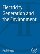 Electricity Generation and the Environment by Paul Breeze