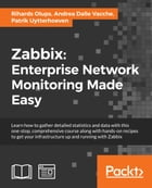 Zabbix: Enterprise Network Monitoring Made Easy by Rihards Olups