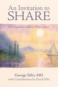 An Invitation to Share: The Companion Guide to a Path to Peace