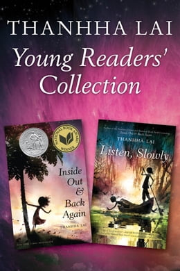 Book Thanhha Lai Young Readers' Collection: Inside Out and Back Again and Listen, Slowly by Thanhha Lai