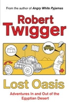 Lost Oasis: In Search Of Paradise by Robert Twigger
