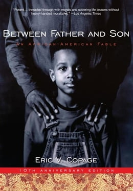 Book Between Father and Son: An African-American Fable by Eric V. Copage