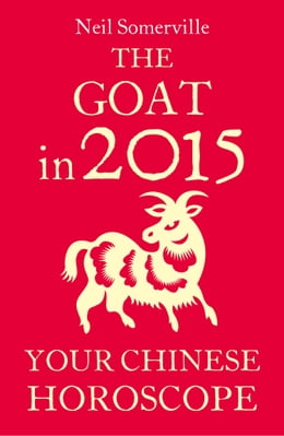 Book The Goat in 2015: Your Chinese Horoscope by Neil Somerville