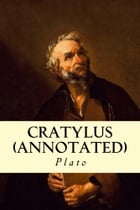 Cratylus (Annotated) by Plato