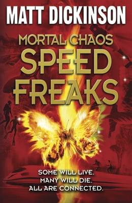 Book Mortal Chaos: Speed Freaks by Matt Dickinson