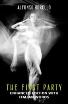 English/Italian: The First Party - Enhanced Edition by Alfonso Borello