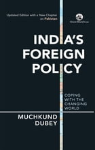 India's Foreign Policy: Coping with the Changing World by Muchkund Dubey
