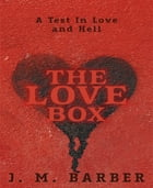 The Love Box by J.M. Barber