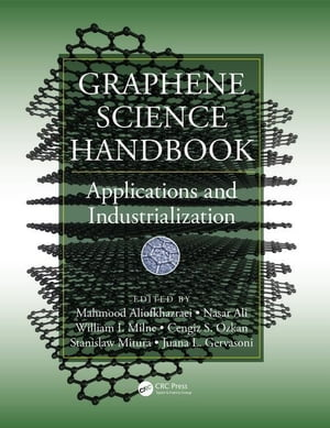 Graphene Science Handbook: Applications and Industrialization