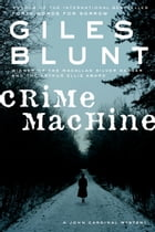 Crime Machine by Giles Blunt