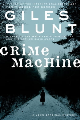 Book Crime Machine by Giles Blunt