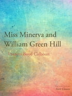 Miss Minerva and William Green Hill by Frances Boyd Calhoun