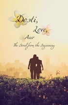 Dosti, Love, Aur by Sima Patel