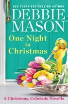 One Night in Christmas: a Christmas, Colorado novella by Debbie Mason