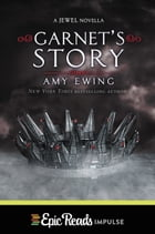 Garnet's Story by Amy Ewing