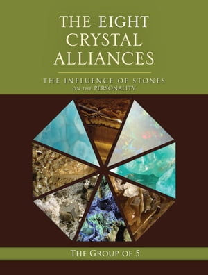 The Eight Crystal Alliances The Influence of Stones on the Personality
