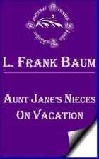 Aunt Jane's Nieces on Vacation by L. Frank Baum