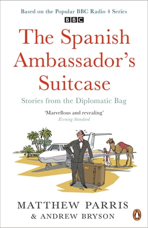 THE SPANISH AMBASSADOR'S SUITCASE Stories from the Diplomatic Bag