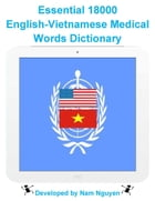 Essential 18000 English-Vietnamese Medical Words Dictionary by Nam Nguyen