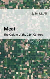 Meat: The opium of the 21st Century