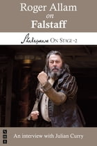 Roger Allam on Falstaff (Shakespeare On Stage) by Roger Allam