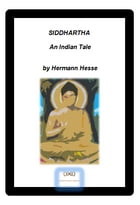 SIDDHARTHA: An Indian Tale by Hermann Hesse