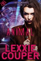 Animal: Paranormal Shapeshifters Erotic Sci-Fi Thriller Romance by Lexxie Couper