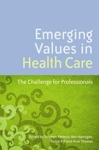 Emerging Values in Health Care: The Challenge for Professionals