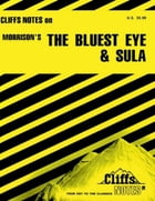CliffsNotes on Morrison's The Bluest Eye & Sula by Louisa S Nye