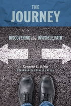 The Journey: Discovering the Invisible Path