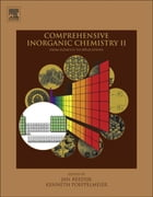 Comprehensive Inorganic Chemistry II: from elements to applications by Jan Reedijk