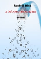 L'homo Binaire by Rachidi BINA