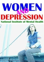 Women and Depression by National Institute of Mental Health