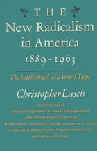 New Radicalism in America by Christopher Lasch