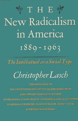 Book New Radicalism in America by Christopher Lasch