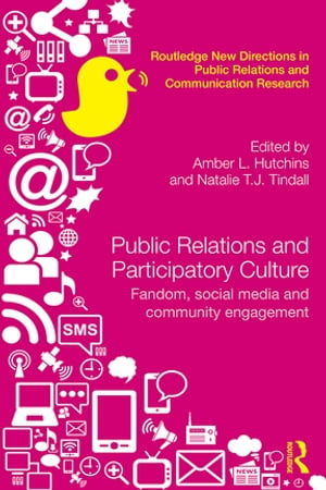 Public Relations and Participatory Culture Fandom,  Social Media and Community Engagement