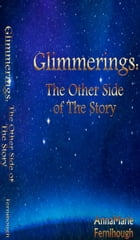 Glimmerings: The Other Side of The Story by AnnaMarie Fernihough