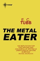 The Metal Eater by E.C. Tubb