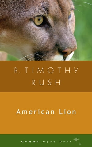 American Lion by R. Timothy Rush