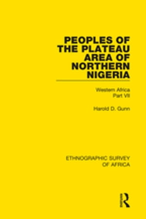 Peoples of the Plateau Area of Northern Nigeria Western Africa Part VII