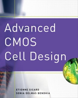 Book Advanced CMOS Cell Design by Sicard, Etienne