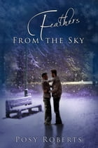 Feathers From the Sky by Posy Roberts