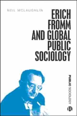 Erich Fromm and Global Public Sociology by McLaughlin, Neil