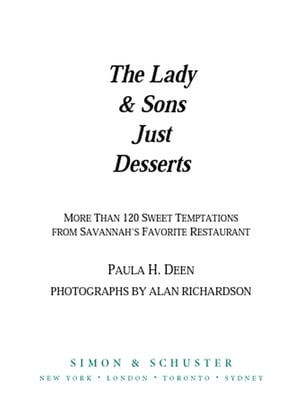 The Lady & Sons Just Desserts: More than 120 Sweet Temptations from Savannah's Favorite Restaurant by Paula Deen