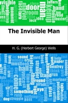 The Invisible Man by H. G. (Herbert George) Wells