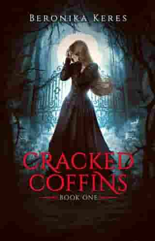 Cracked Coffins: The Cracked Coffins Series, #1 by Beronika Keres