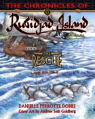 The Chronicles of Rubidjad Island: The Rescue by Danielle Perrotte Dobbs