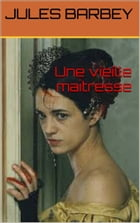 une vieille maitresse by jules   barbey