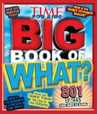 Big Book of WHAT (A TIME for Kids Book) by Editors of TIME For Kids Magazine