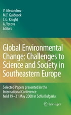 Global Environmental Change: Challenges to Science and Society in Southeastern Europe: Selected…